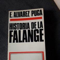 Libros de segunda mano: HISTORIA DE LA FALANGE. DOPESA 1969. EDUARDO ÁLVAREZ PUGA. 224 PÁGINAS. Lote 210771212