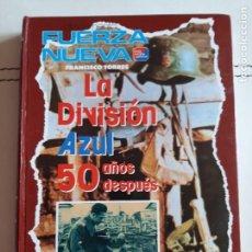 Libros de segunda mano: -JUAN PABLO D'0RS-LA DIVISIÓN AZUL 50 AÑOS DESPUÉS/ DOCUMENTO FUERZA NUEVA,FRANCISCO TORRES,. Lote 210830481