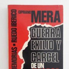 Libros de segunda mano: CIPRIANO MERA -GUERRA, EXILIO Y CARCEL DE UN ANARCO SINDICALISTA -. Lote 210946301