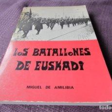Libros de segunda mano: LOS BATALLONES DE EUSKADI - MIGUEL DE AMILIBIA. Lote 211268196