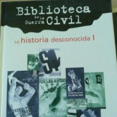 Libros de segunda mano: LA HISTORIA DESCONOCIDA I. BIBLIOTECA DE LA GUERRA CIVIL. -. Lote 211394105