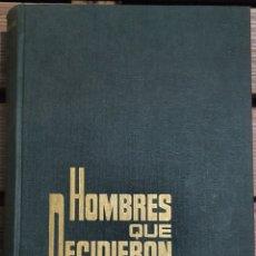 Libros de segunda mano: HOMBRES QUE DECIDIERON. GUERRA CIVIL ESPAÑOLA. JOSE COUCEIRO TOVAR. 1A. EDICION 1969. Lote 211400829