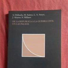 Libros de segunda mano: DE LA REPÚBLICA A LA GUERRA CIVIL EN LAS PALMAS (CANARIAS, AGAETE). DEDICADO. EXCELENTE ESTADO. Lote 211587489