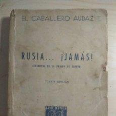 Libros de segunda mano: RUSIA...! JAMAS ! (ESTAMPAS DE LA PASION DE ESPAÑA) - EL CABALLERO AUDAZ. Lote 211900268