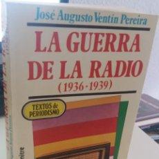 Libros de segunda mano: LA GUERRA DE LA RADIO (1936-1939) TEXTOS DE PERIODISMO - VENTÍN PEREIRA, JOSÉ A.. Lote 211972357