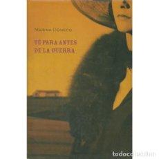 Libros de segunda mano: TE PARA ANTES DE LA GUERRA. Lote 212019813