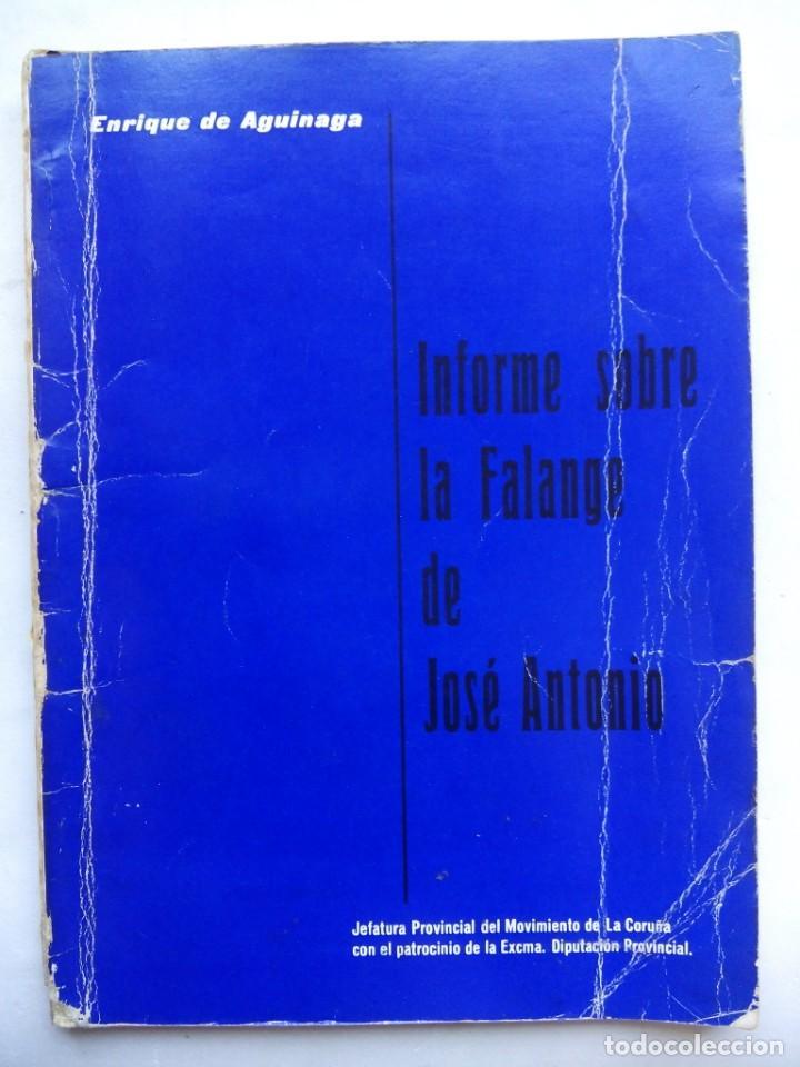 INFORME SOBRE LA FALANGE DE JOSÉ ANTONIO. ENRIQUE DE AGUINAGA. JEFATURA DEL MOVIMIENTO CORUÑA. 1973. (Libros de Segunda Mano - Historia - Guerra Civil Española)
