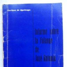 Libros de segunda mano: INFORME SOBRE LA FALANGE DE JOSÉ ANTONIO. ENRIQUE DE AGUINAGA. JEFATURA DEL MOVIMIENTO CORUÑA. 1973.. Lote 212264440
