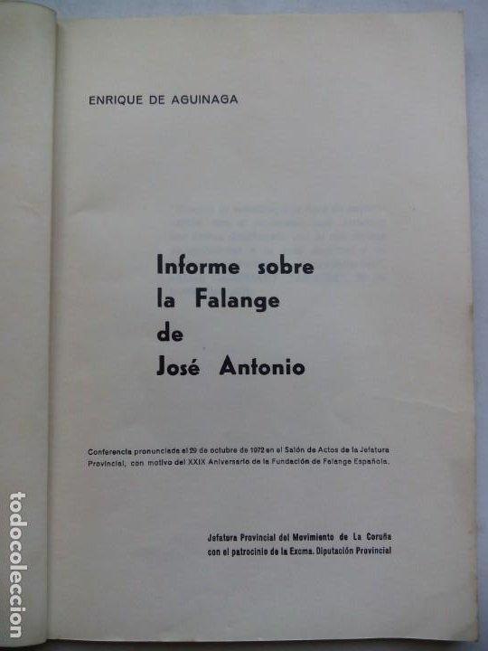 Libros de segunda mano: INFORME SOBRE LA FALANGE DE JOSÉ ANTONIO. ENRIQUE DE AGUINAGA. JEFATURA DEL MOVIMIENTO CORUÑA. 1973. - Foto 3 - 212264440