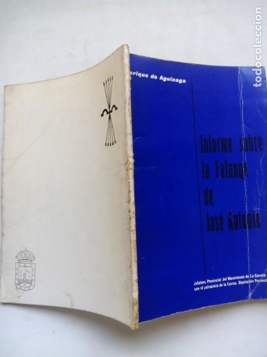 Libros de segunda mano: INFORME SOBRE LA FALANGE DE JOSÉ ANTONIO. ENRIQUE DE AGUINAGA. JEFATURA DEL MOVIMIENTO CORUÑA. 1973. - Foto 7 - 212264440