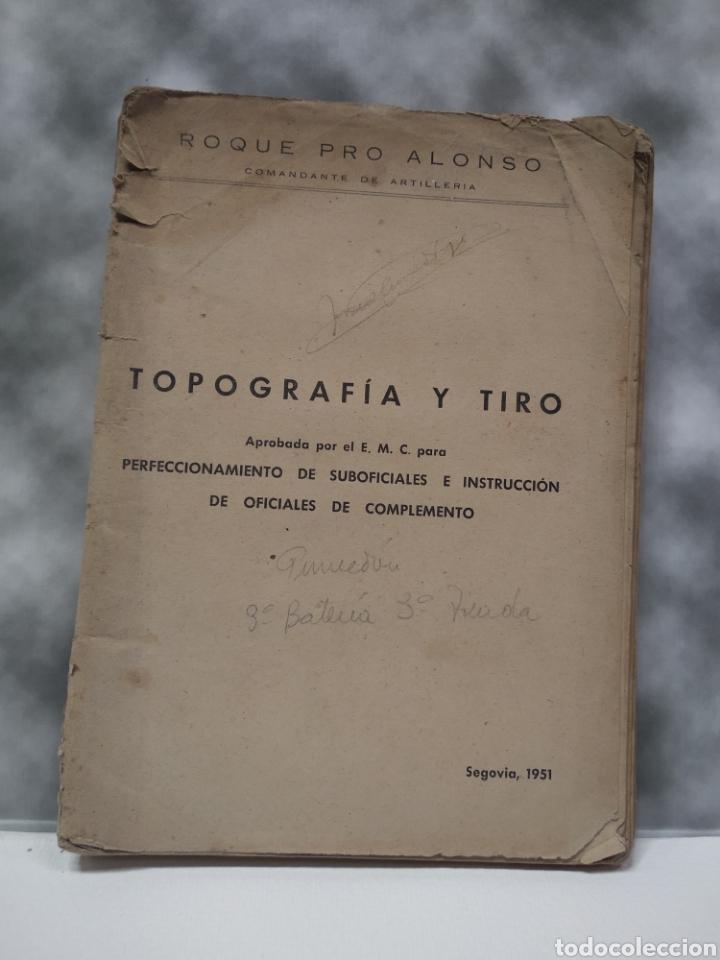 TOPOGRAFÍA Y TIRO ROQUE PRO ALONSO COMANDANTE DE ARTILLERÍA (Libros de Segunda Mano - Historia - Guerra Civil Española)