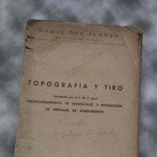 Libros de segunda mano: TOPOGRAFÍA Y TIRO ROQUE PRO ALONSO COMANDANTE DE ARTILLERÍA. Lote 212535877