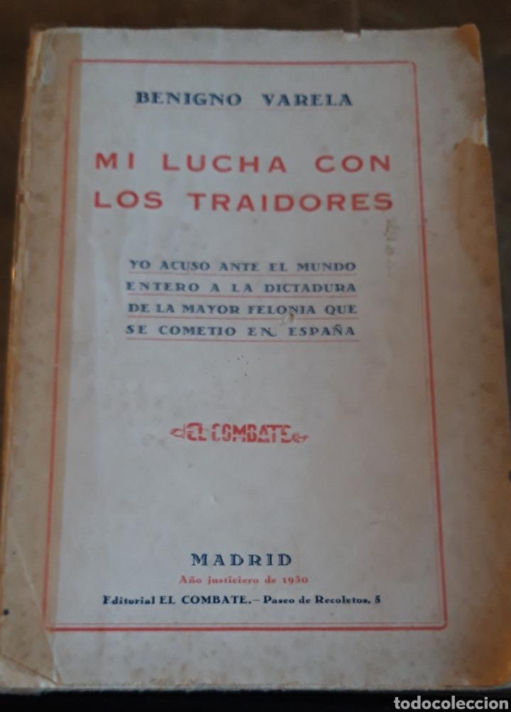 MI LUCHA CON LOS TRAIDORES. BENIGNO VARELA. 1930 EL COMBATE (Libros de Segunda Mano - Historia - Guerra Civil Española)