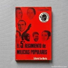 Libros de segunda mano: EL 5º REGIMIENTO DE MILICIAS POPULARES - EDUARDO COMÍN COLOMER. Lote 213134678