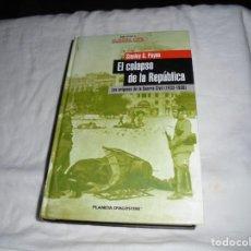 Libros de segunda mano: EL COLAPSO DE LA REPUBLICA.LOS ORIGENES DE LA GUERRA CIVIL 1933-1936.STANLEY G,PAYNE.PLANETA 2005. Lote 213664267