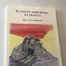 Libros de segunda mano: EL EXILIO ALBELDENSE EN FRANCIA / ELISEO TRENC BALLESTER / ALBELDA / TAMARITE DE LITERA / HUESCA. Lote 213753766