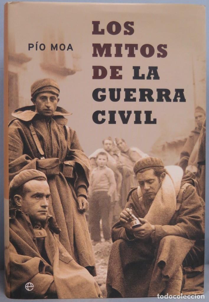 LOS MITOS DE LA GUERRA CIVIL. PÍO MOA (Libros de Segunda Mano - Historia - Guerra Civil Española)