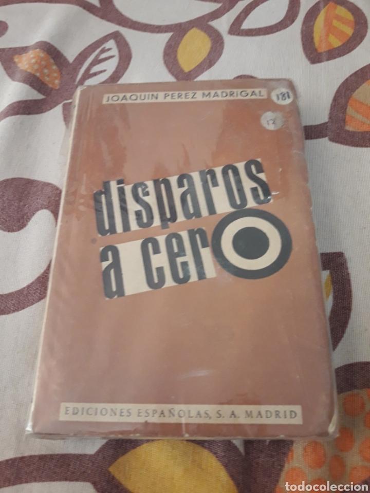 DISPAROS A CERO. JOAQUÍN PEREZ MADRIGAL. EDICIONES ESPAÑOLAS DE 1939. DANI (Libros de Segunda Mano - Historia - Guerra Civil Española)