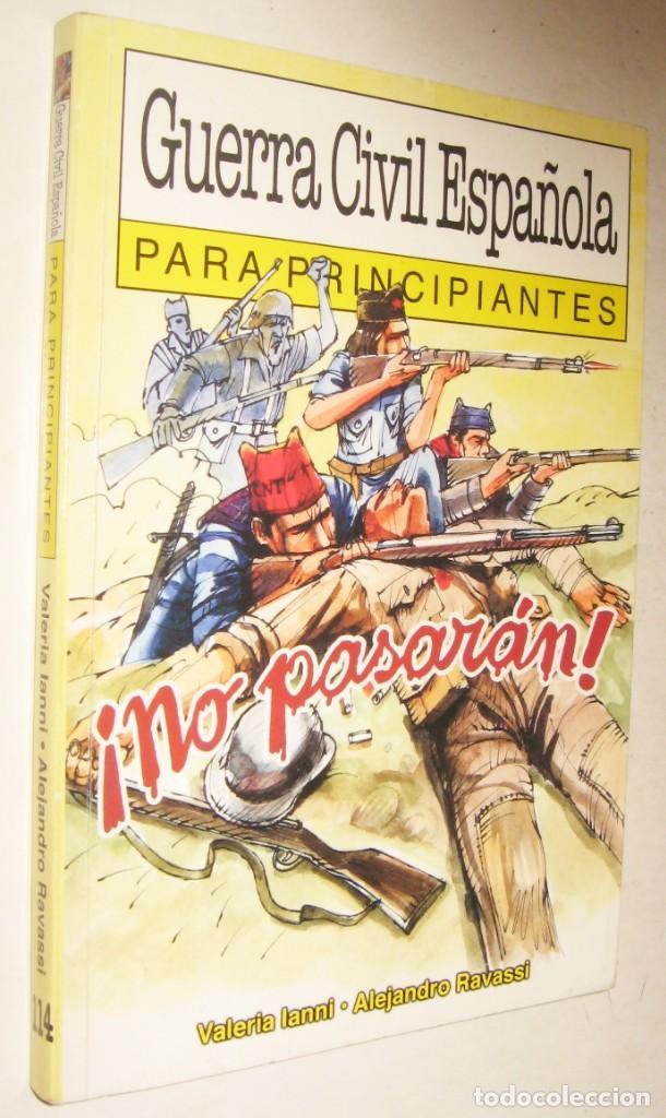 GUERRA CIVIL ESPAÑOLA PARA PRINCIPIANTES - VALERIA LANNI Y ALEJANDRO RAVASSI - MUY ILUSTRADO (Libros de Segunda Mano - Historia - Guerra Civil Española)