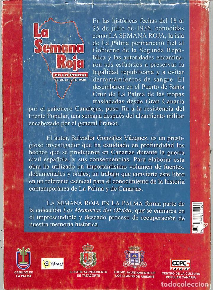 Libros de segunda mano: LA SEMANA ROJA EN LA PALMA: (18-25 DE JULIO DE 1936) - SALVADOR GONZÁLEZ VÁZQUEZ - - Foto 2 - 213766711