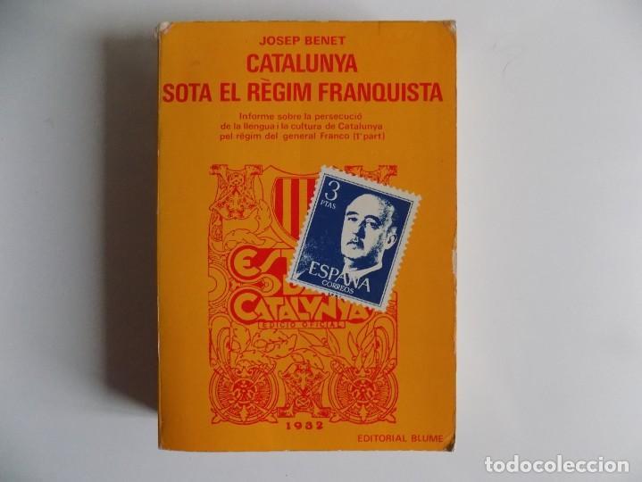 LIBRERIA GHOTICA. JOSEP BENET. CATALUNYA SOTA EL RÈGIM FRANQUISTA. 1978. PRIMERA EDICIÓN. (Libros de Segunda Mano - Historia - Guerra Civil Española)