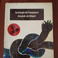 Libros de segunda mano: SOCIOLOGÍA DEL FRANQUISMO AMANDO DE MIGUEL 1975. Lote 213896916