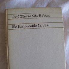Libros de segunda mano: JOSE MARIA GIL ROBLES. NO FUE POSIBLE LA PAZ. EDICIONES ARIEL 1968.. Lote 213993636