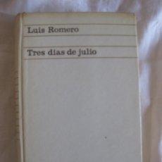 Libros de segunda mano: LUIS ROMERO. TRES DIAS DE JULIO. EDICIONES ARIEL 1968.. Lote 213993656