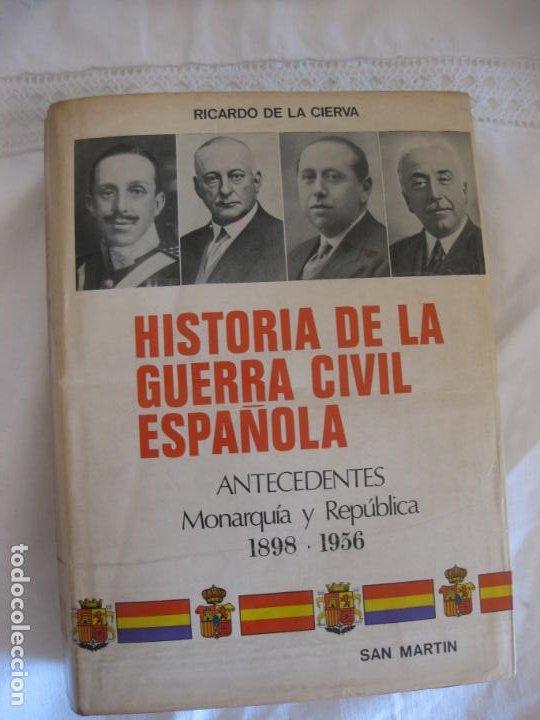 RICARDO DE LA CIERVA. HISTORIA DE LA GUERRA CIVIL ESPAÑOLA. MONARQUIA Y REPUBLICA 1898-1956. (Libros de Segunda Mano - Historia - Guerra Civil Española)