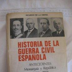 Libros de segunda mano: RICARDO DE LA CIERVA. HISTORIA DE LA GUERRA CIVIL ESPAÑOLA. MONARQUIA Y REPUBLICA 1898-1956.. Lote 214023420