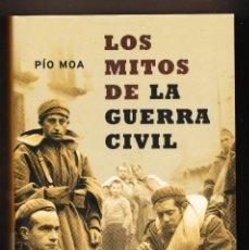 Libros de segunda mano: LOS MITOS DE LA GUERRA CIVIL PÍO MOA LA ESFERA HISTORIA 2ª EDICIÓN. Lote 214028603