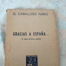 Libros de segunda mano: GRACIAS A ESPAÑA 2ª PARTE DE RUSIA. Lote 214535547