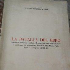 Libros de segunda mano: LA BATALLA DEL EBRO. (MEZQUIDA Y GENÉ, LUIS Mª). Lote 214551552
