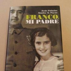 Libros de segunda mano: FRANCO, MI PADRE. 2008. LA ESFERA DE LOS LIBROS. Lote 215034817