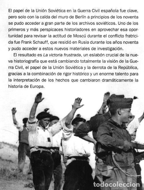 Libros de segunda mano: LA VICTORIA FRUSTRADA. UNION SOVIETICA. INTERNACIONAL COMUNISTA. GUERRA CIVIL ESPAÑOLA. F. SCHAUFF. - Foto 3 - 215041417