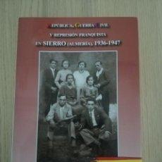 Libros de segunda mano: REPÚBLICA, G.C. Y REPRESIÓN FRANQUISTA EN SIERRO ALMERÍA. E.RODRIGUEZ PADILLA. Lote 215045555