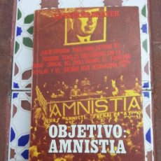 Libros de segunda mano: OBJETIVO AMNISTIA - VÍCTOR FRAGOSO DEL TORO. Lote 215661020