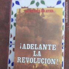 Libros de segunda mano: ADELANTE LA REVOLUCION - VÍCTOR FRAGOSO DEL TORO. Lote 215661187