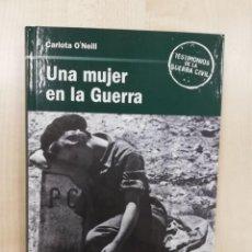 Libros de segunda mano: UNA MUJER EN LA GUERRA DE ESPAÑA. CARLOTA O'NEILL. Lote 216394266