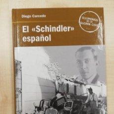 Libros de segunda mano: EL ¨SCHINDLER¨ ESPAÑOL . DE DIEGO CARCEDO . GUERRA CIVIL. Lote 216401233