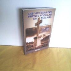 """Libros de segunda mano: ELIAS DE MATEO AVILES - LAS VICTIMAS DEL FRENTE POPULAR EN MALAGA,LA """"OTRA"""" MEMORIA HISTORICA - 2007. Lote 216546485"""