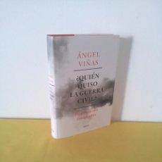 Libros de segunda mano: ANGEL VIÑAS - ¿QUIEN QUISO LA GUERRA CIVIL?, HISTORIA DE UNA CONSPIRACIÓN - CRITICA 2019. Lote 216605437
