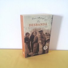 Libros de segunda mano: LUIS MELERO - LA DESBANDA - ROCABOLSILLO 2007. Lote 216608052