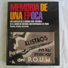 Libros de segunda mano: MEMORIA DE UNA ÉPOCA, LOS CARTELES DE LA GUERRA CIVIL ESPAÑOLA EN EL MUSEO DE HISTORIA..... Lote 217084561