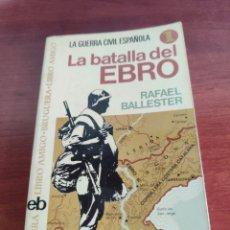 Libros de segunda mano: 285 LA GUERRA CIVIL ESPAÑOLA 1 LA BATALLA DEL EBRO RAFAEL BALLESTER BRUGUERA TERCERA EDICIÓN. Lote 217093716