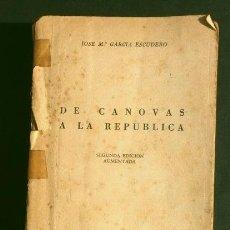 Libros de segunda mano: DE CANOVAS A LA REPUBLICA (1953) JOSE Mª GARCIA ESCUDERO - ED. RIALP MADRID 2ª EDICION. Lote 217094135