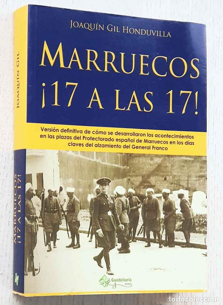 MARRUECOS ¡ 17 A LAS 17 ! - GIL HONDUVILLA, JOAQUÍN (Libros de Segunda Mano - Historia - Guerra Civil Española)