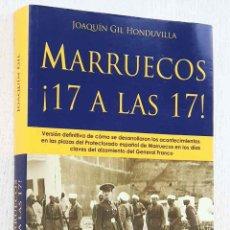 Libros de segunda mano: MARRUECOS ¡ 17 A LAS 17 ! - GIL HONDUVILLA, JOAQUÍN. Lote 217201473