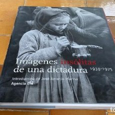 Libros de segunda mano: IMÁGENES INSOLITAS DE UNA DICTADURA 1939 - 1975 AGENCIA EFE B 000 +Z303. Lote 245031650