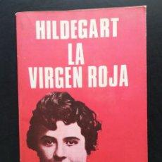 Libros de segunda mano: HILDEGARD LA VIRGEN ROJA JOAN LLARCH PRODUCCIONES EDITORIALES 1979. Lote 217597411